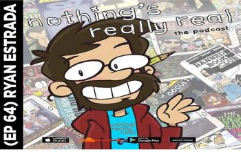 Nothing's Really Real Podcast: (Ep 64) Ryan Estrada