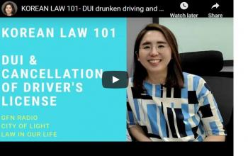KOREAN LAW 101- DUI drunken driving and related legal issues
