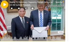 Reality TV Diplomacy: Pageantry Trumps Tension as US-NK Summit Proceeds