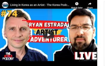Living in Korea as an Artist - The Korea Podcast #74 w/ Guest Ryan Estrada